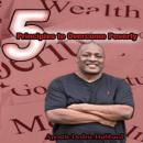 5 Principles To Overcome Poverty, Dedric Hubbard
