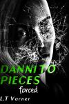 Danni To Pieces: Forced, L.T. Varner