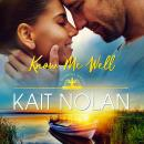 Know Me Well: A Small Town Southern Romance, Kait Nolan