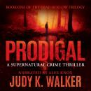 Prodigal, Judy K. Walker