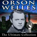 Orson Welles: The Ultimate Collection, Orson Welles