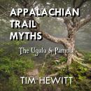 Appalachian Trail Myths: The Ugalu & Pamola, Tim Hewitt