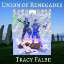 Union of Renegades: The Rys Chronicles Book I, Tracy Falbe