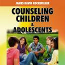 Counseling Children and Adolescents, James David Rockefeller