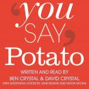 You Say Potato: The Story of English Accents, Ben Crystal, David Crystal