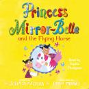Princess Mirror-Belle and the Flying Horse Audiobook