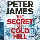 The Secret of Cold Hill: From the Number One Bestselling Author of the DS Roy Grace Series Audiobook