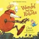 Wendel and the Robots Audiobook