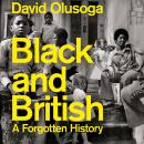 Black and British: A Forgotten History Audiobook