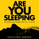 Are You Sleeping: An Endlessly Twisting Debut Psychological Thriller Audiobook