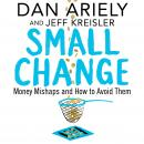 Small Change: Money Mishaps and How to Avoid Them Audiobook