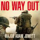 No Way Out: The Searing True Story of Men Under Siege Audiobook