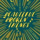 Beautiful Broken Things Audiobook