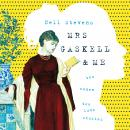 Mrs Gaskell and Me: Two Women, Two Love Stories, Two Centuries Apart Audiobook