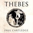 Thebes: The Forgotten City of Ancient Greece Audiobook