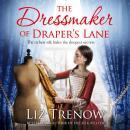 The Dressmaker of Draper's Lane: An Evocative Historical Novel From the Author of The Silk Weaver Audiobook