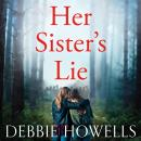 Her Sister's Lie: The Chilling Page-turner from the Author of Richard and Judy Bestseller, The Bones Audiobook