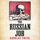 The Russian Job: The Forgotten Story of How America Saved Russia from Famine Audiobook