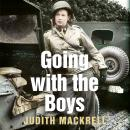 Going With The Boys: Six Extraordinary Women Writing From the Front Line Audiobook