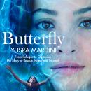 Butterfly: From Refugee to Olympian, My Story of Rescue, Hope and Triumph Audiobook