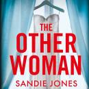 The Other Woman: An incredibly gripping debut psychological thriller with shocking twists Audiobook