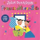 Princess Mirror-Belle: Princess Mirror-Belle Bind Up 1, Julia Donaldson