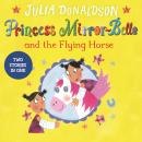 Princess Mirror-Belle and the Flying Horse: Princess Mirror-Belle Bind Up 3 Audiobook