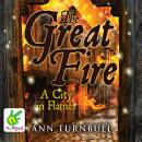 Great Fire: A City in Flames, Ann Turnbull