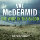 Wire in the Blood:  Tony Hill and Carol Jordan Series, Book 2, Val McDermid