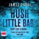 Hush Little Baby, James Carol