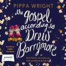 Gospel According to Drew Barrymore, Pippa Wright