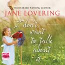 I Don't Want to Talk About It, Jane Lovering