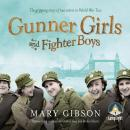 Gunner Girls and Fighter Boys, Mary Gibson