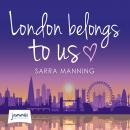 London Belongs to Us, Sarra Manning