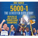 5000-1 The Leicester City Story, Rob Tanner