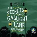 Secrets of Gaslight Lane: The Gower Street Detective, Book 4, M.R.C. Kasasian
