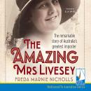 Amazing Mrs Livesey: The Remarkable Story of Australia's Greatest Imposter, Freda Marnie Nicholls