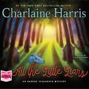 All the Little Liars: Aurora Teagarden, Book 9, Charlaine Harris