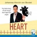 Heart: The Inside Story of Our Body's Most Important Organ, Johannes Hinrich von Borstel