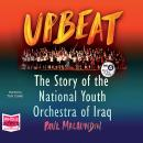 Upbeat: The Story of the National Youth Orchestra of Iraq, Paul MacAlindin