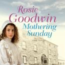 Mothering Sunday, Rosie Goodwin