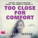 Too Close For Comfort Audiobook