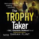 Trophy Taker: DC Charlotte Stafford, Book 2 Audiobook