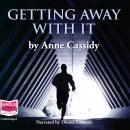 Getting Away With It, Anne Cassidy