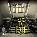 Care to Die (Inspector Jim Carruthers Book 2), Tana Collins