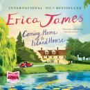 Coming Home to Island House, Erica James