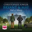 Hall of Mirrors: Bryant and May, Book 15, Christopher Fowler