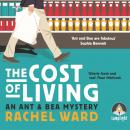 Cost of Living: An Ant and Bea Mystery, Book 1, Rachel Ward