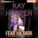 Fear the Dark, Kay Hooper