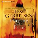 Playing with Fire: A Novel Audiobook